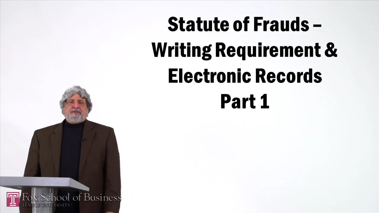 57167Statute of Frauds – Writing Requirement and Electronic Records I