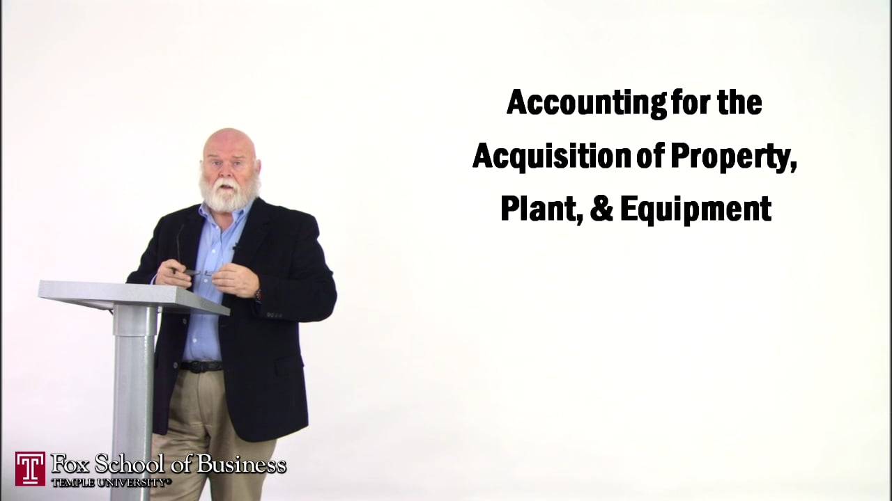 56880Accounting for the Acquisition of Property, Plant, & Equipment I
