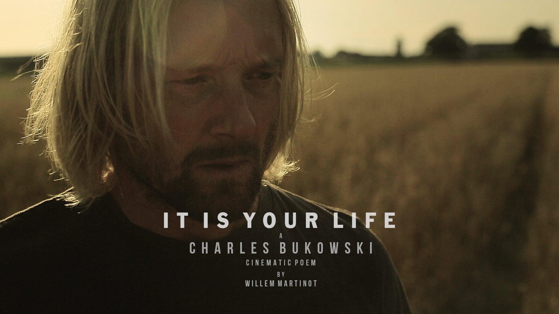 Sfeerfilm It Is Your Life - a Charles Bukowski Poem