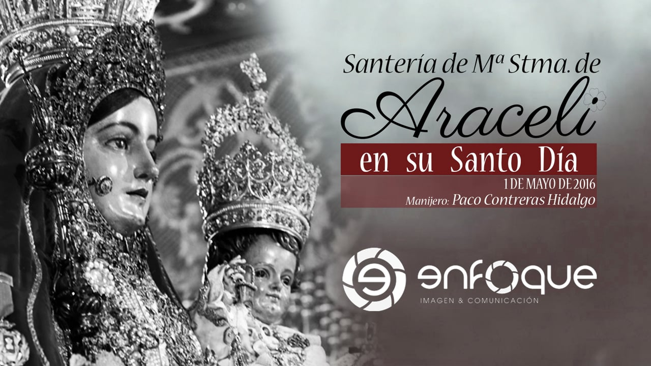 Santería de Mª Stma. de Araceli en su Santo Día   1 de Mayo de 2016