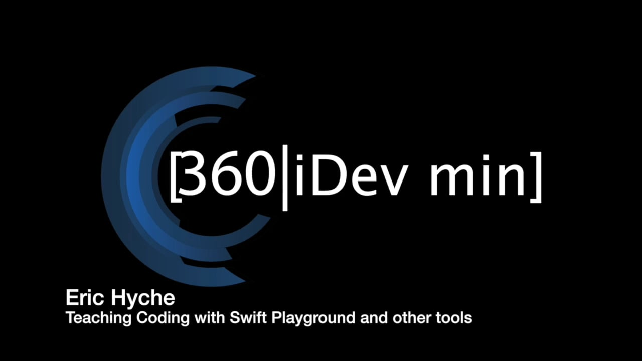 Eric Hyche: Teaching Coding with Swift Playground and other tools