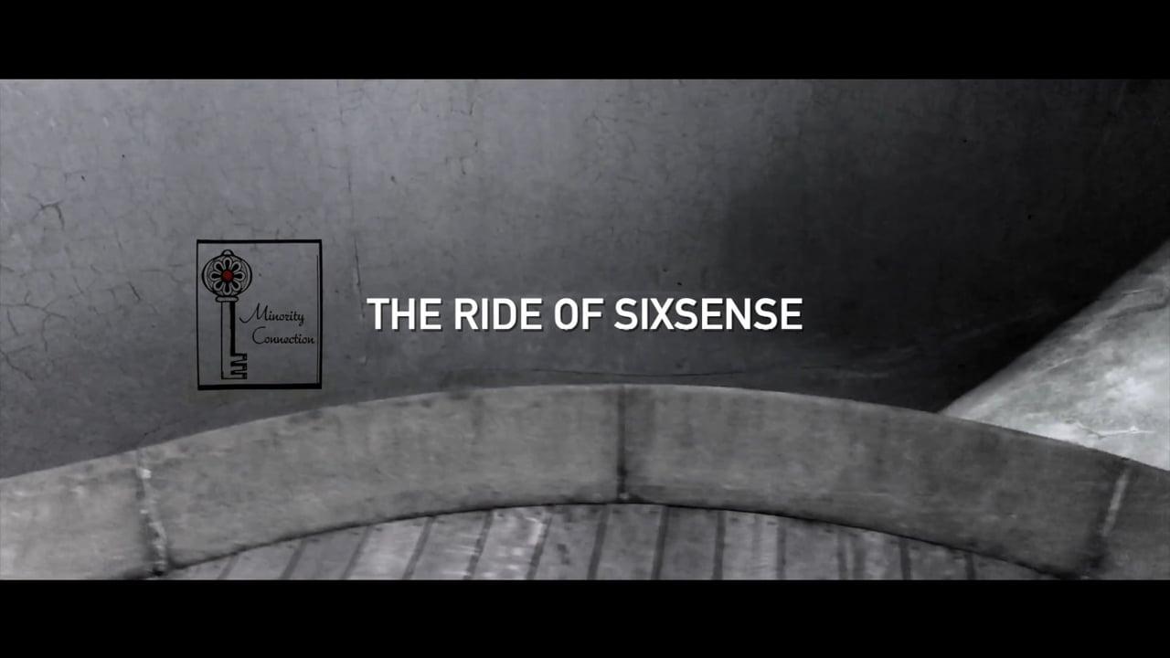 THE RIDE OF SIXSENSE