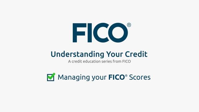 Managing Your FICO® Scores