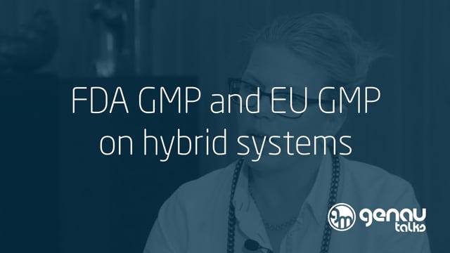 FDA GMP and EU GMP on hybrid systems