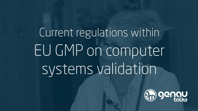 Current regulations within EU GMP on computer systems validation