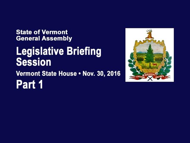 Part 1 VT Legislative Briefing Session 2016