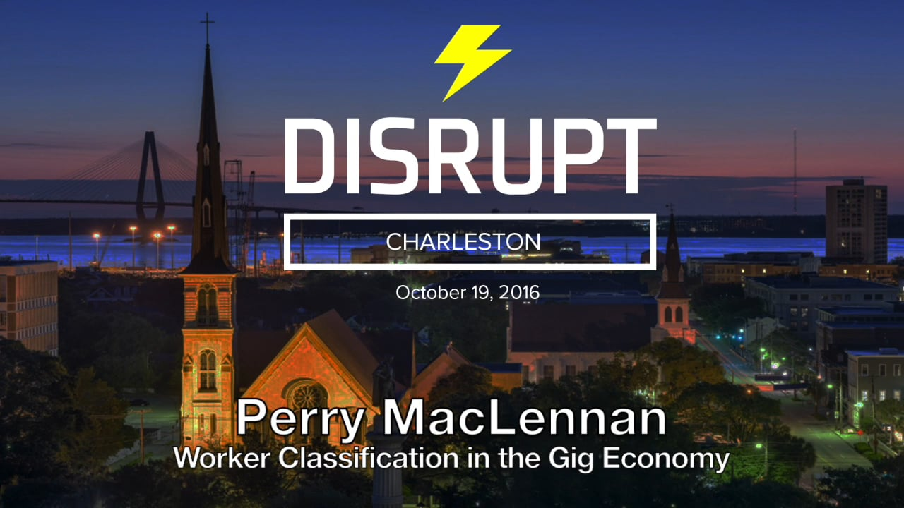 Worker Classification In The Gig Economy   Perry MacLennan   DisruptHR Talks