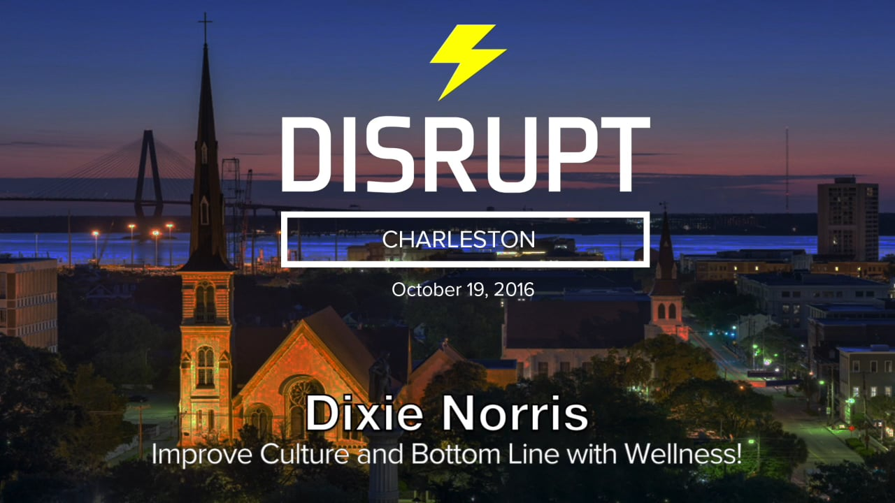 Improve Culture And Bottom-Line With Wellness!   Dixie Norris   DisruptHR Talks
