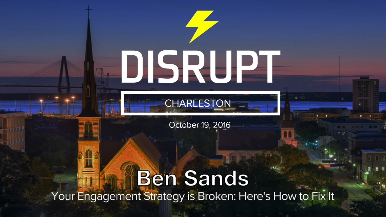 Your Engagement Strategy Is Broken: Here's How To Fix It   Ben Sands   DisruptHR Talks
