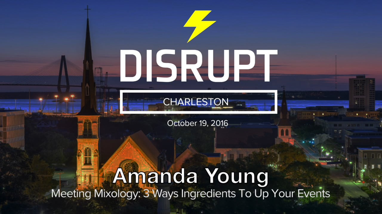 Meeting Mixology: 3 Ingredients To Up Your Events   Amanda Young   DisruptHR Talks