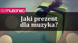 Jaki prezent dla muzyka?