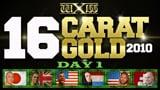 wXw 16 Carat Gold 2010 - Night 1: Zeitreise