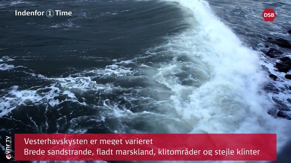 Indenfor 1 Time - Esbjerg - Vadehavet - Vesterhavet