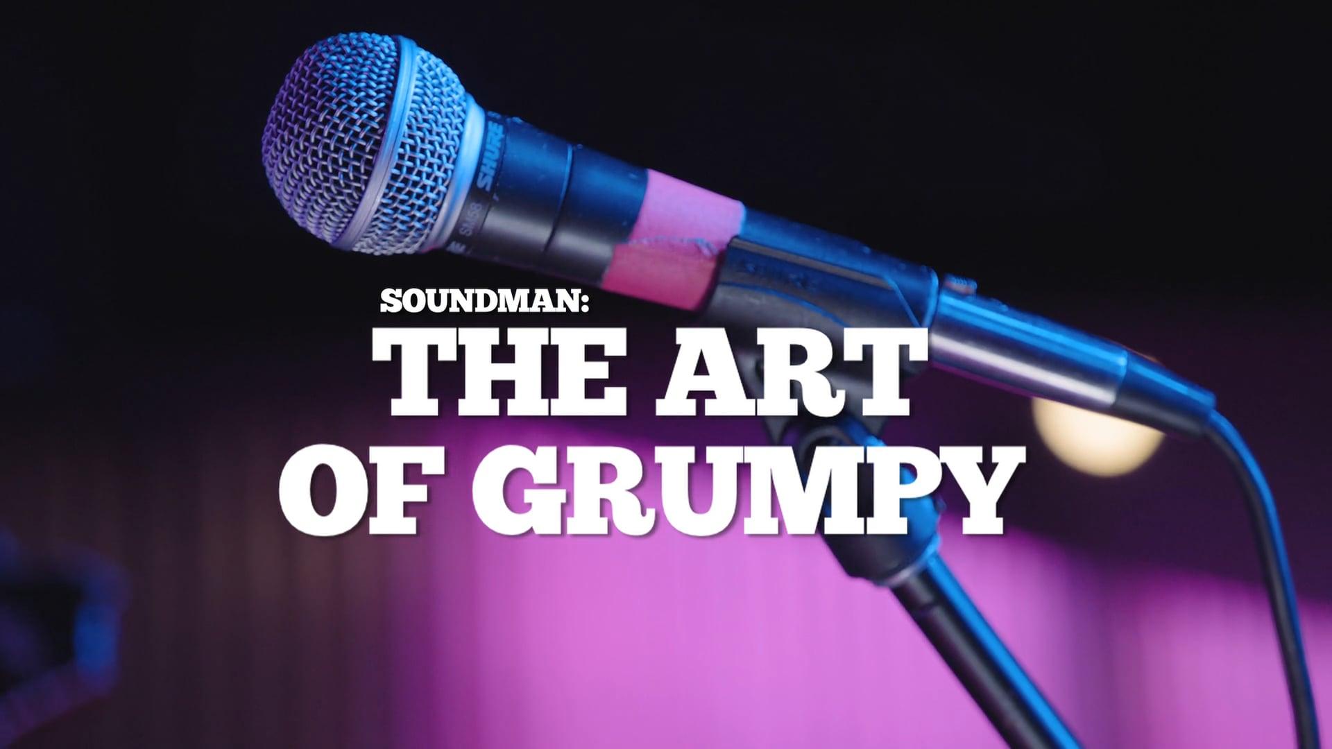 SOUNDMAN- THE ART OF GRUMPY