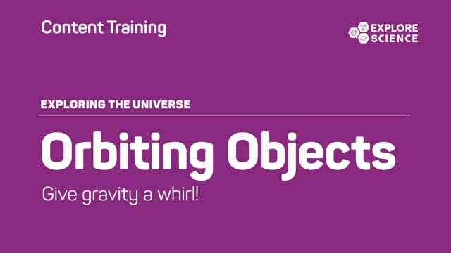 Orbiting Objects - Content Training Video (2017, 2020)