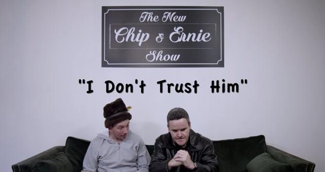 I Don't Trust Him