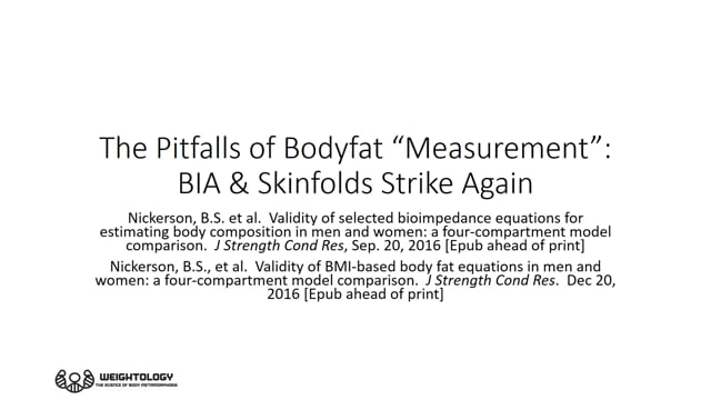 "The Pitfalls of Bodyfat ""Measurement"":  BIA & Skinfolds Strike Again"