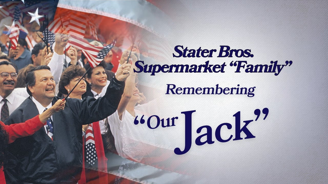 In Honor of Jack Brown from the Stater Bros. Retail Employees.