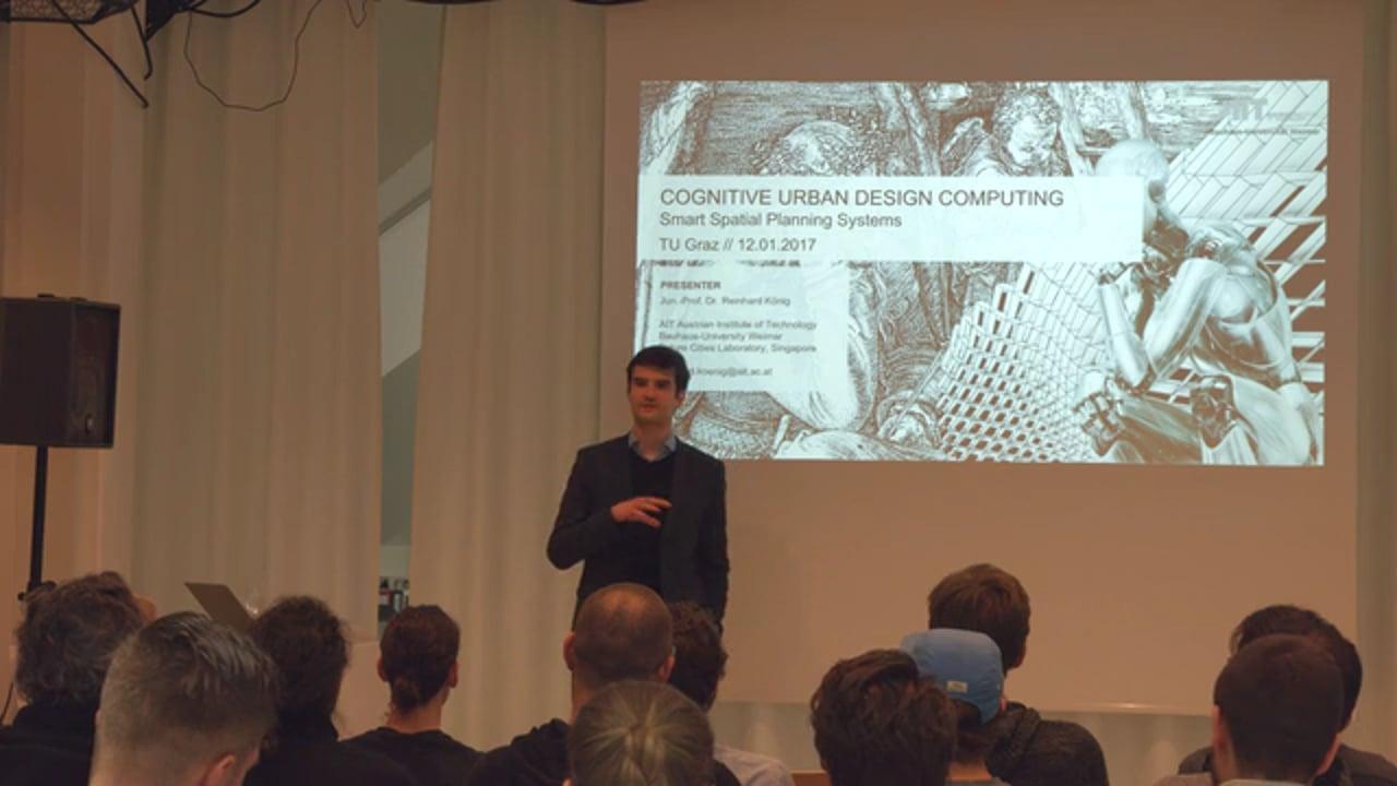 Open Lecture #5 Reinhard König - Cognitive Urban Design Computing