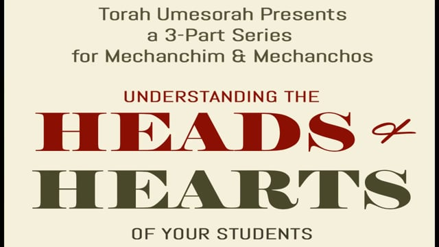 Understanding the Heads & Hearts of Your Students Session 1