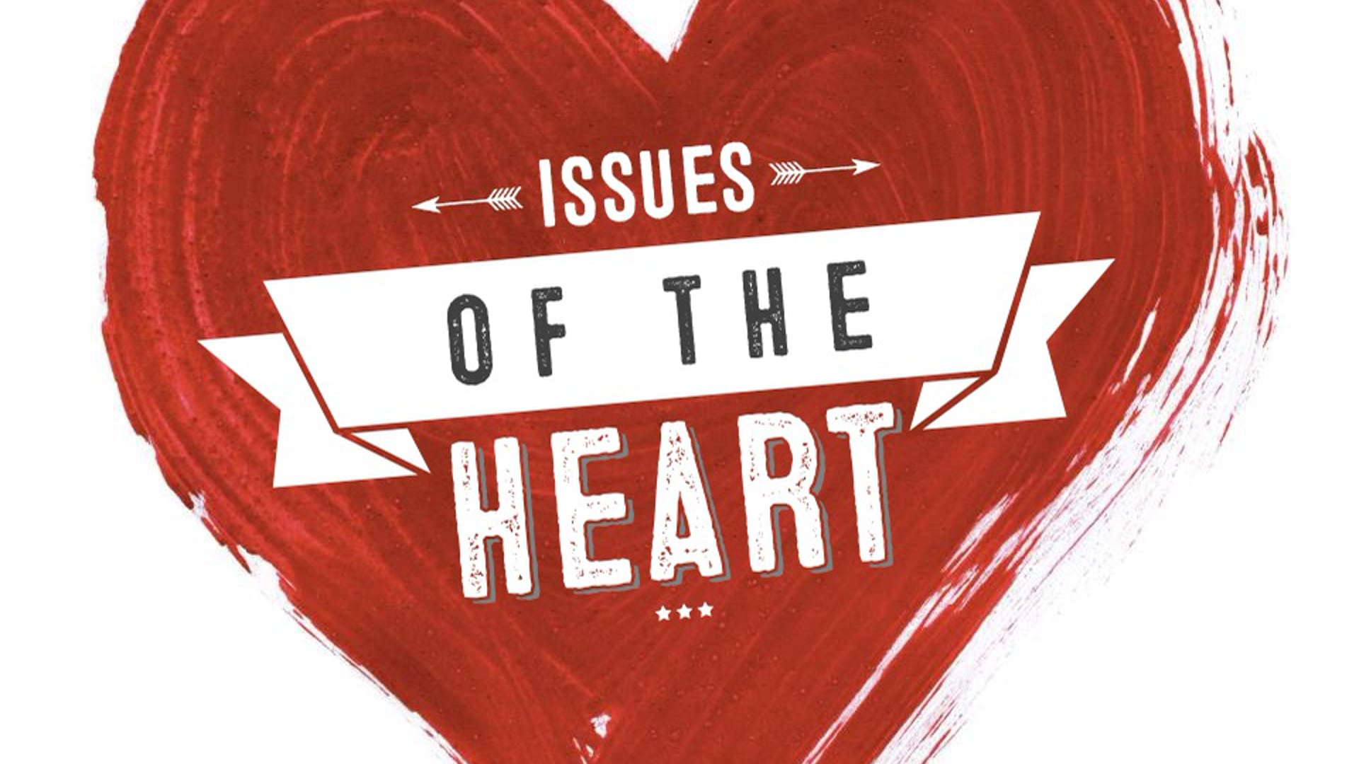 Issues of The Heart - Part 2
