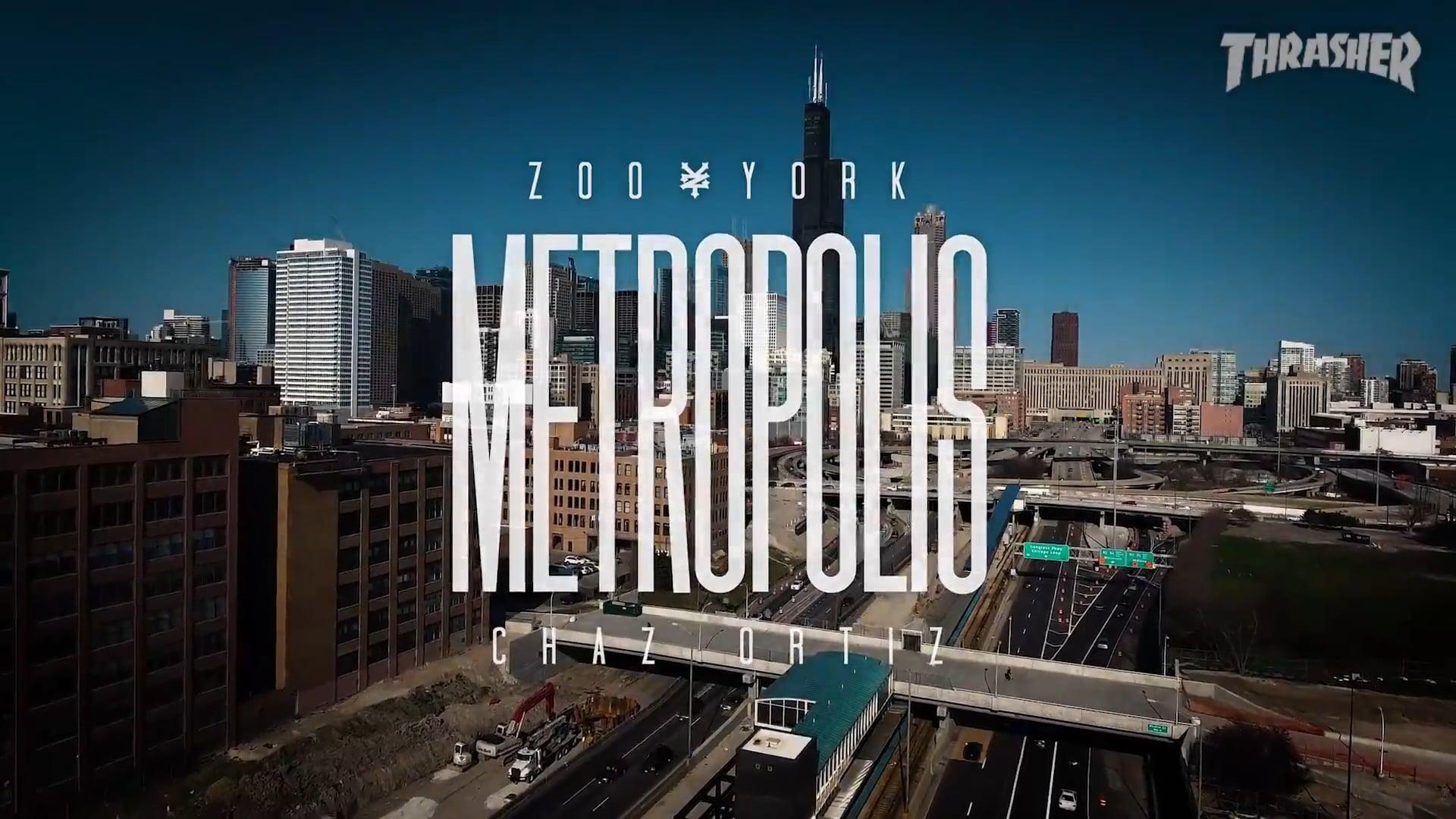 "Zoo York: Chaz Ortiz ""Metropolis"""