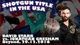 Shotgun Title in the USA: David Starr vs. Jonathan Gresham