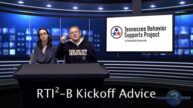 RTI2-B Kickoff Advice