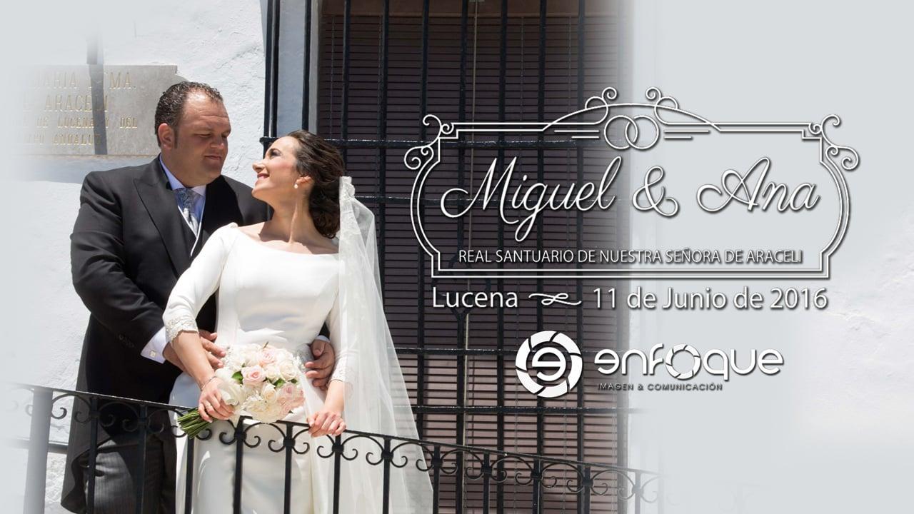 Miguel & Ana  11 de Junio de 2016   Tráiler Boda en Lucena