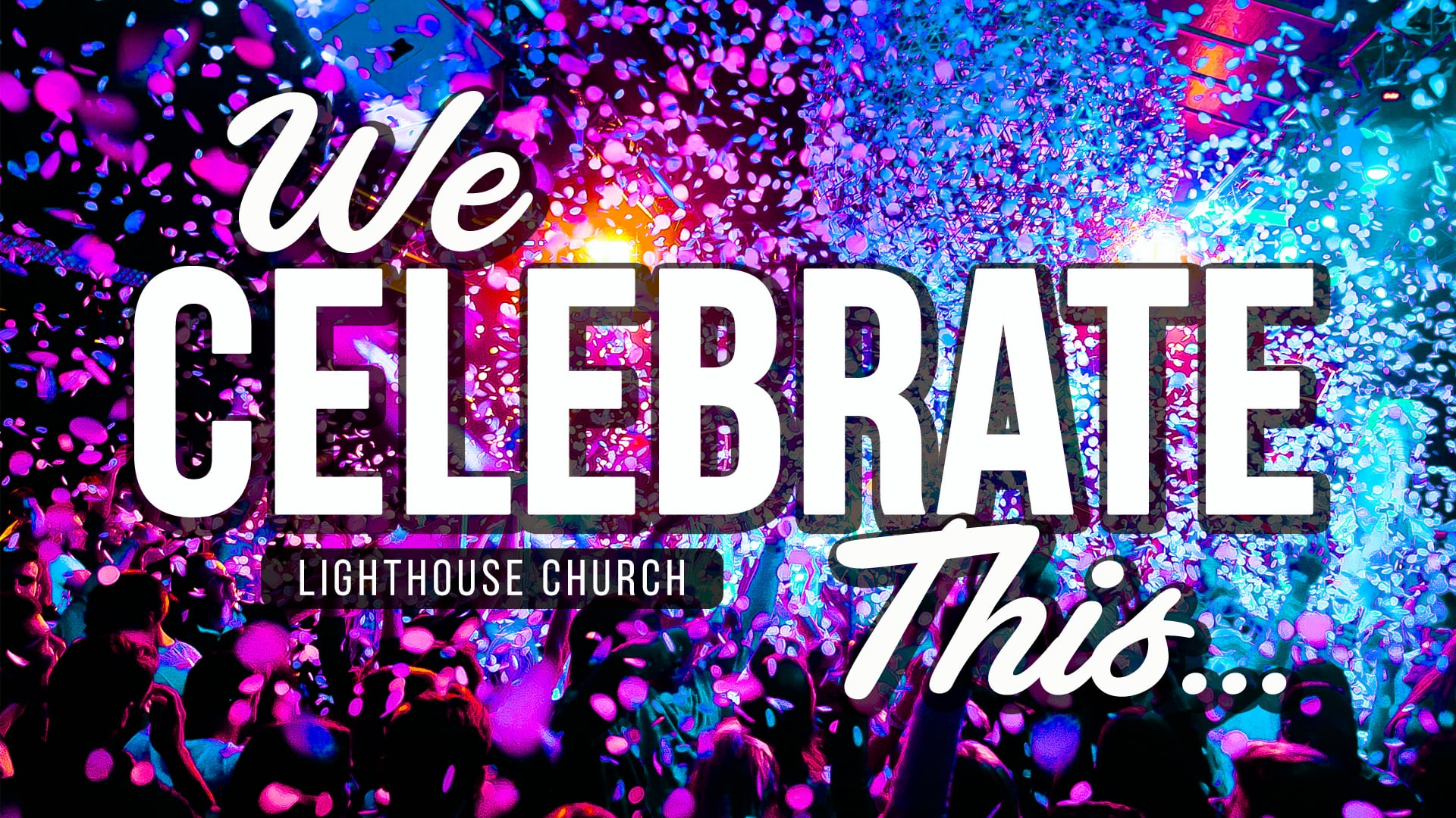 We Celebrate This - Part 3 - Grace