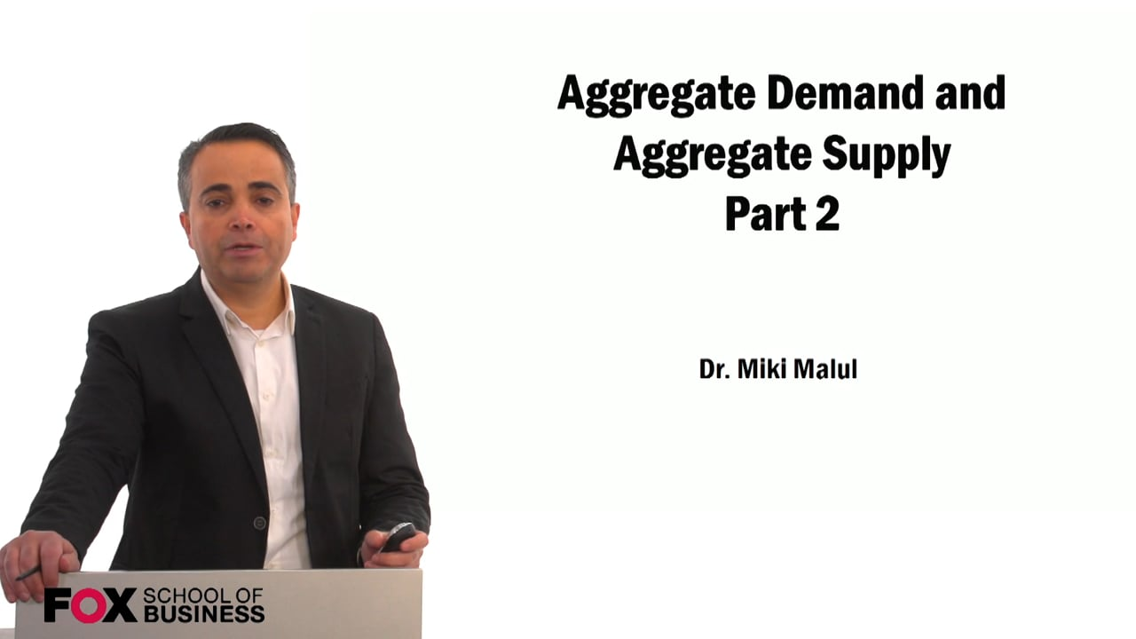 59462Aggregate Demand and Aggregate Supply Part 2