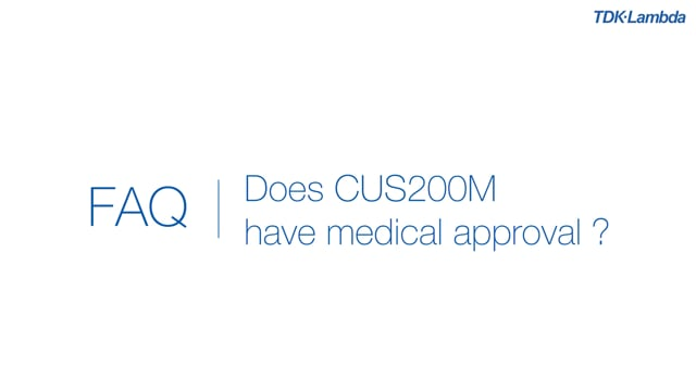 Do CUS200M power supplies have medical approval?