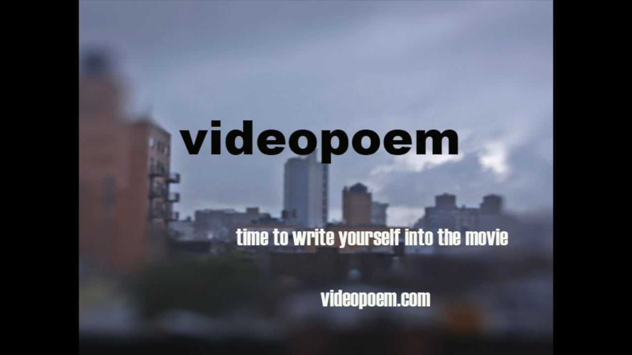Videopoem - Time to Write Yourself Into the Movie