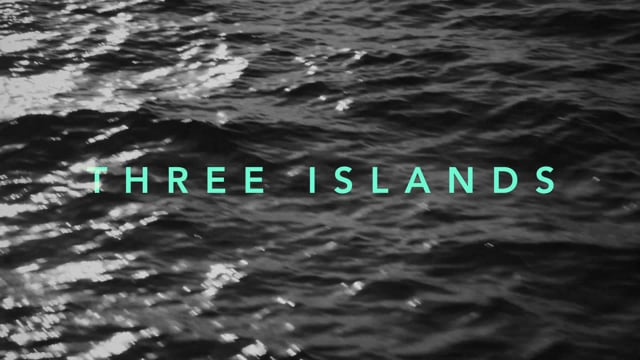 """""""THREE ISLANDS"""" FEATURING MICHAEL DUNPHY"""