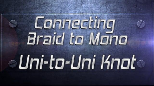 Uni-2-Uni Knot Pro Tip