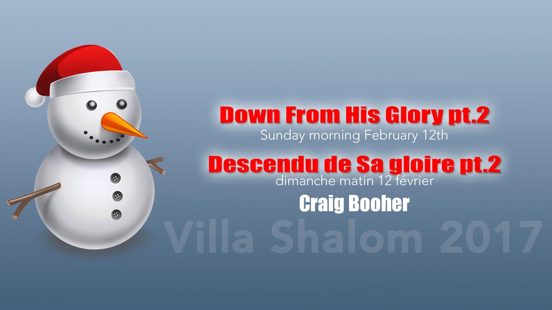 2017-02-12 - Descendu de Sa gloire pt2   Down From His Glory pt.2