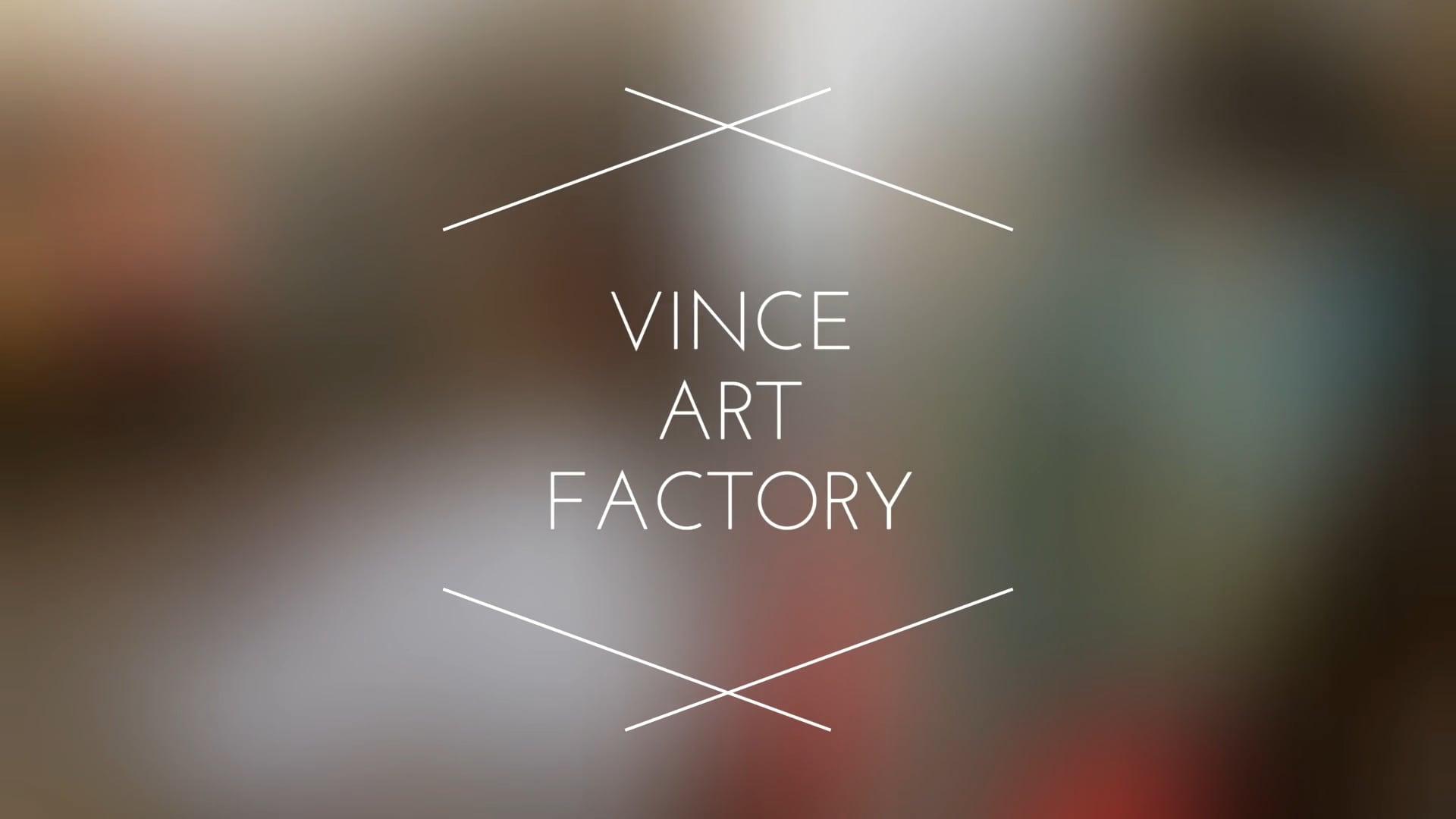 VINCE ART FACTORY