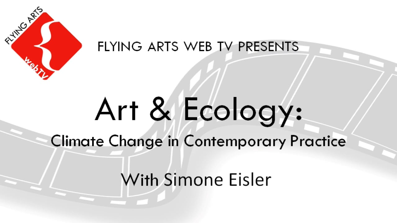Art and Ecology: Climate Change in Contemporary Practice