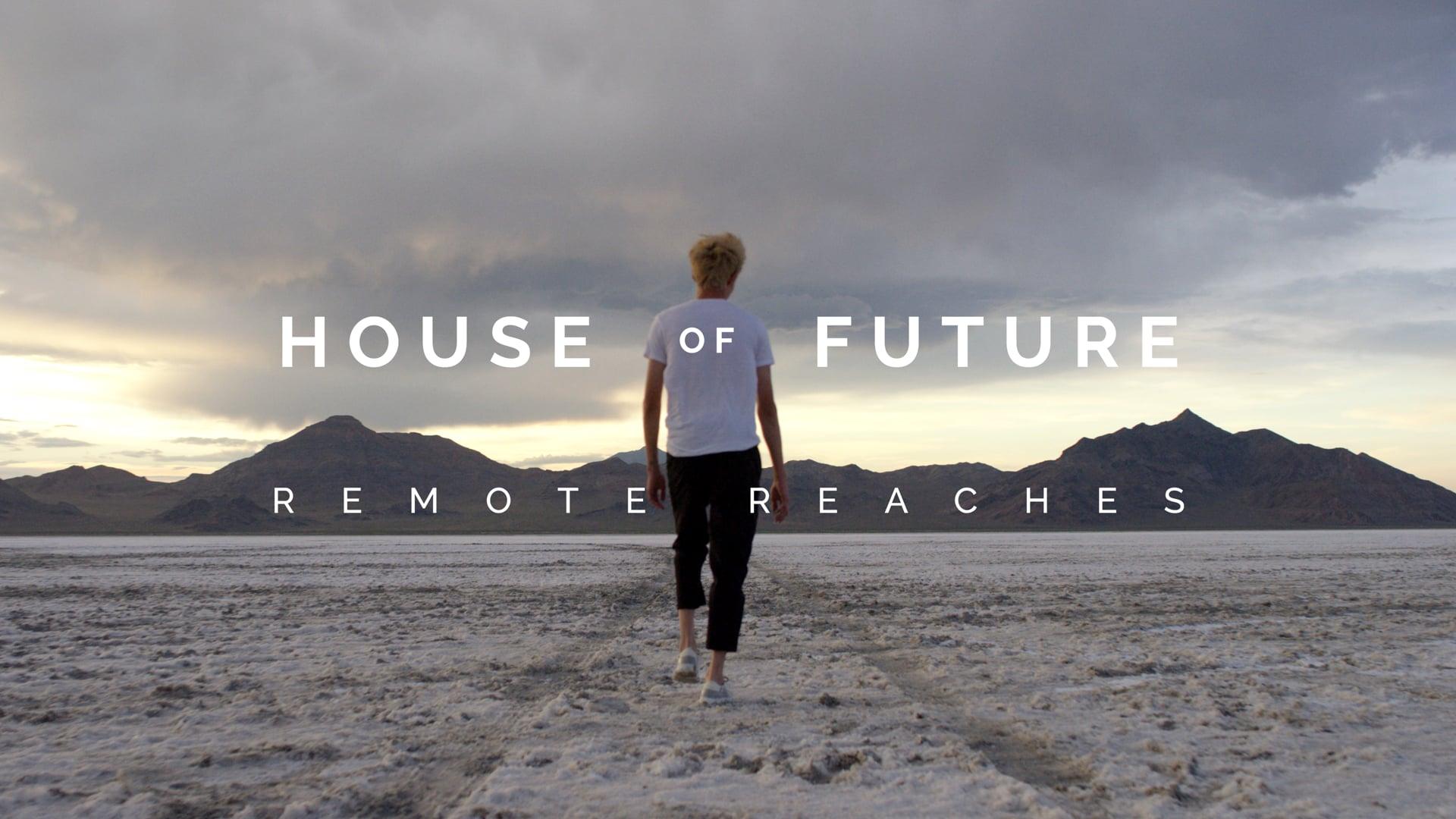 House of Future - Remote Reaches