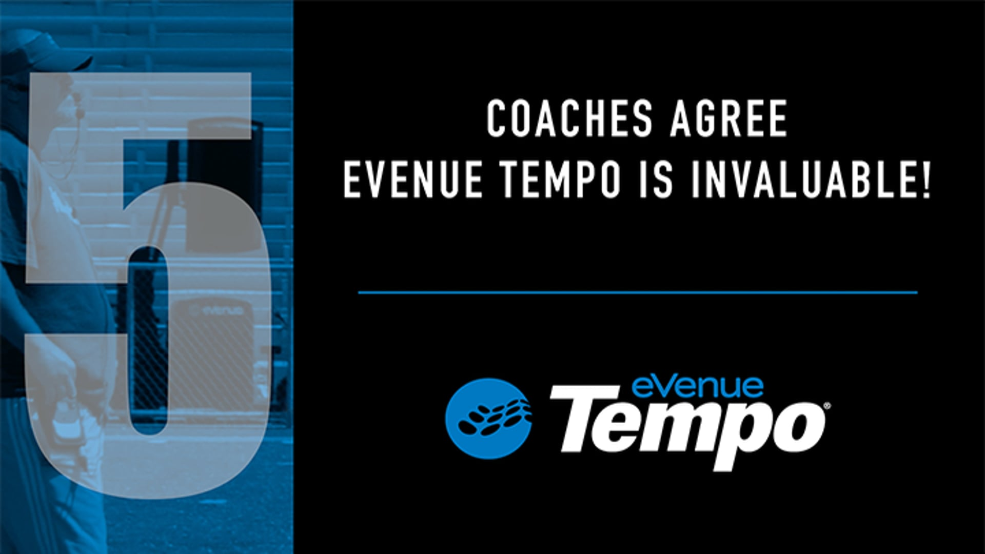 Coaches Agree - eVenue Tempo is Invaluable!