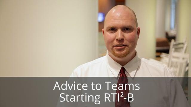 Advice to Teams Starting RTI2-B