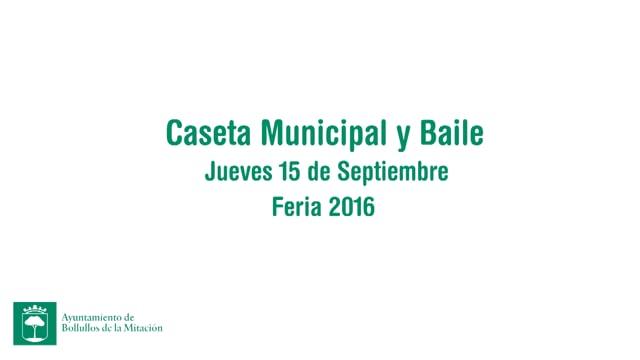 Caseta municipal y Baile Feria  2016.