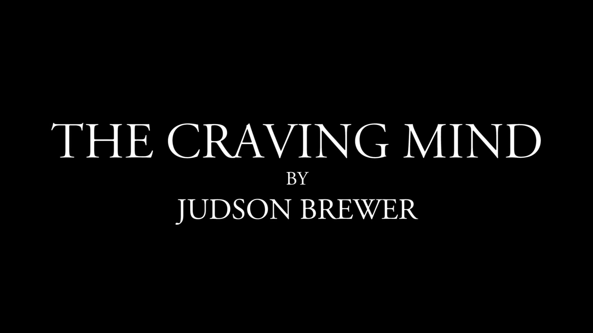 The Craving Mind- Judson Brewer