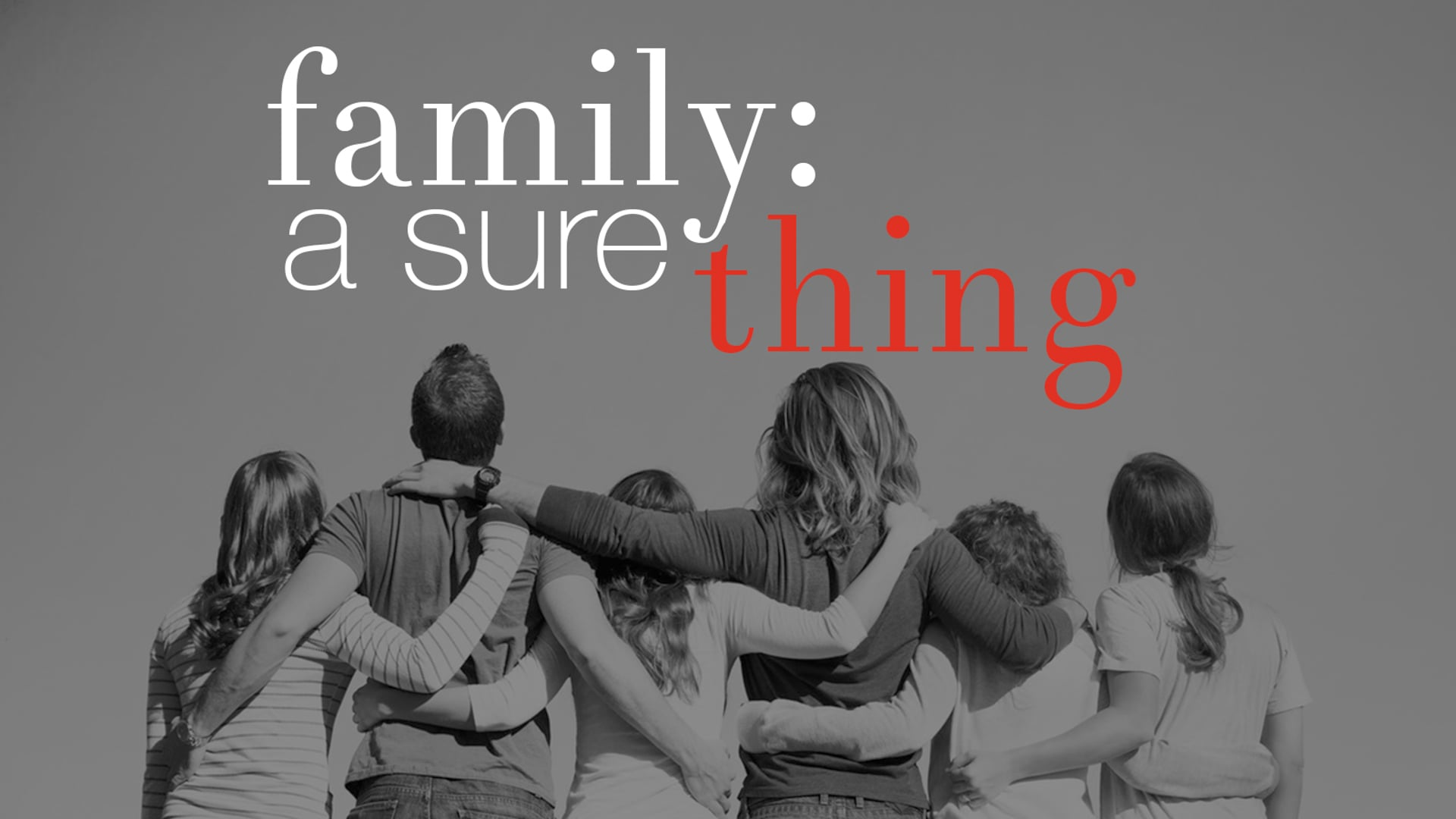 Family: A Sure Thing - Security
