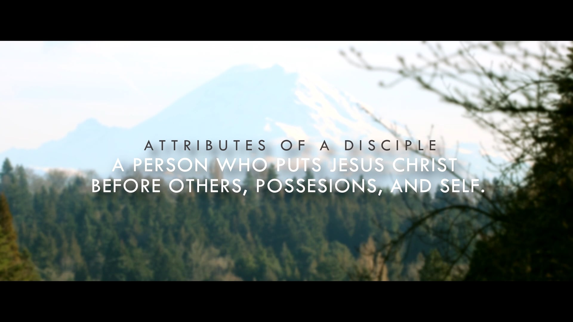 Attributes of a Disciple Part 1 - A person who puts Jesus Christ before others, possessions, and self.