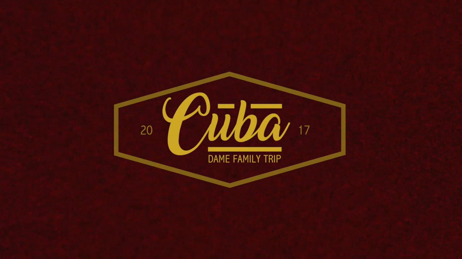 CUBA // Dame Family Trip - 2017