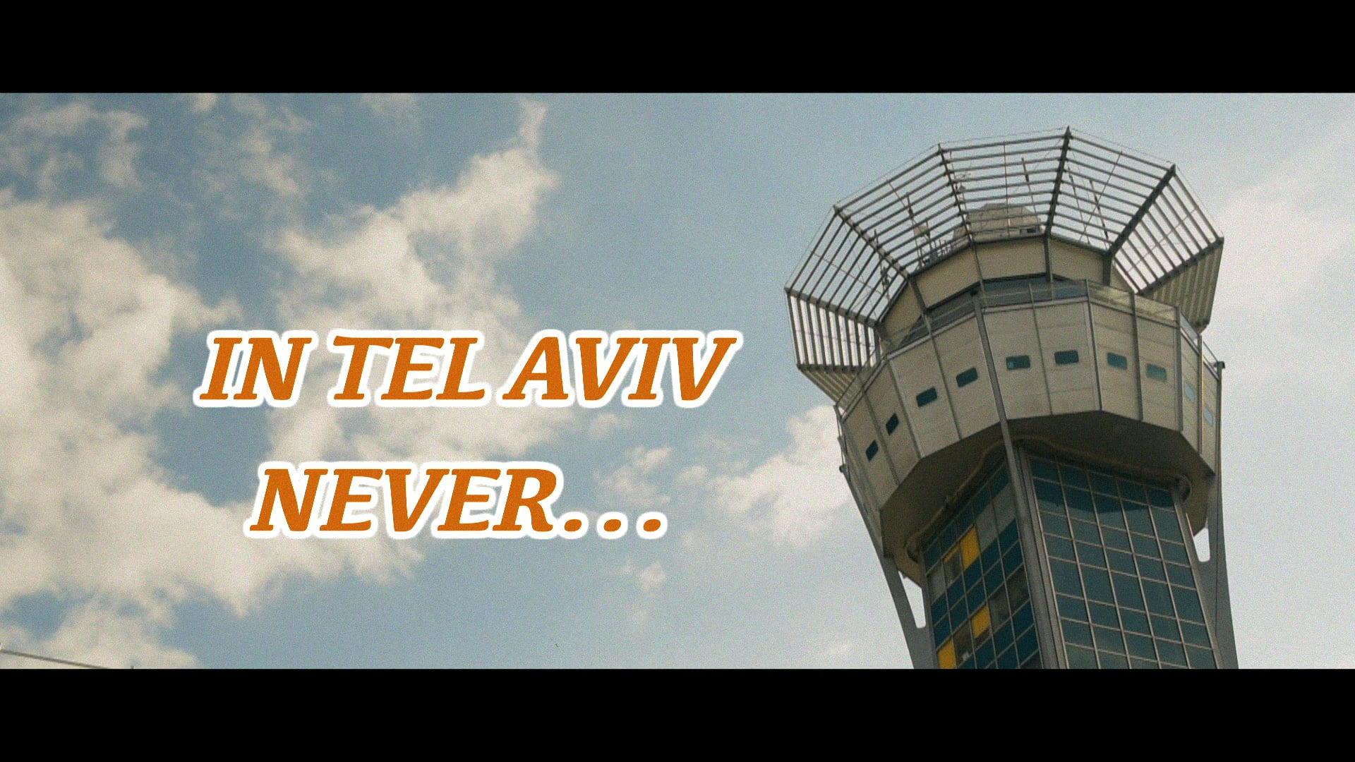 In Tel Aviv Never