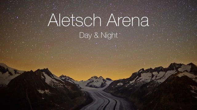 ALETSCH ARENA DAY & NIGHT