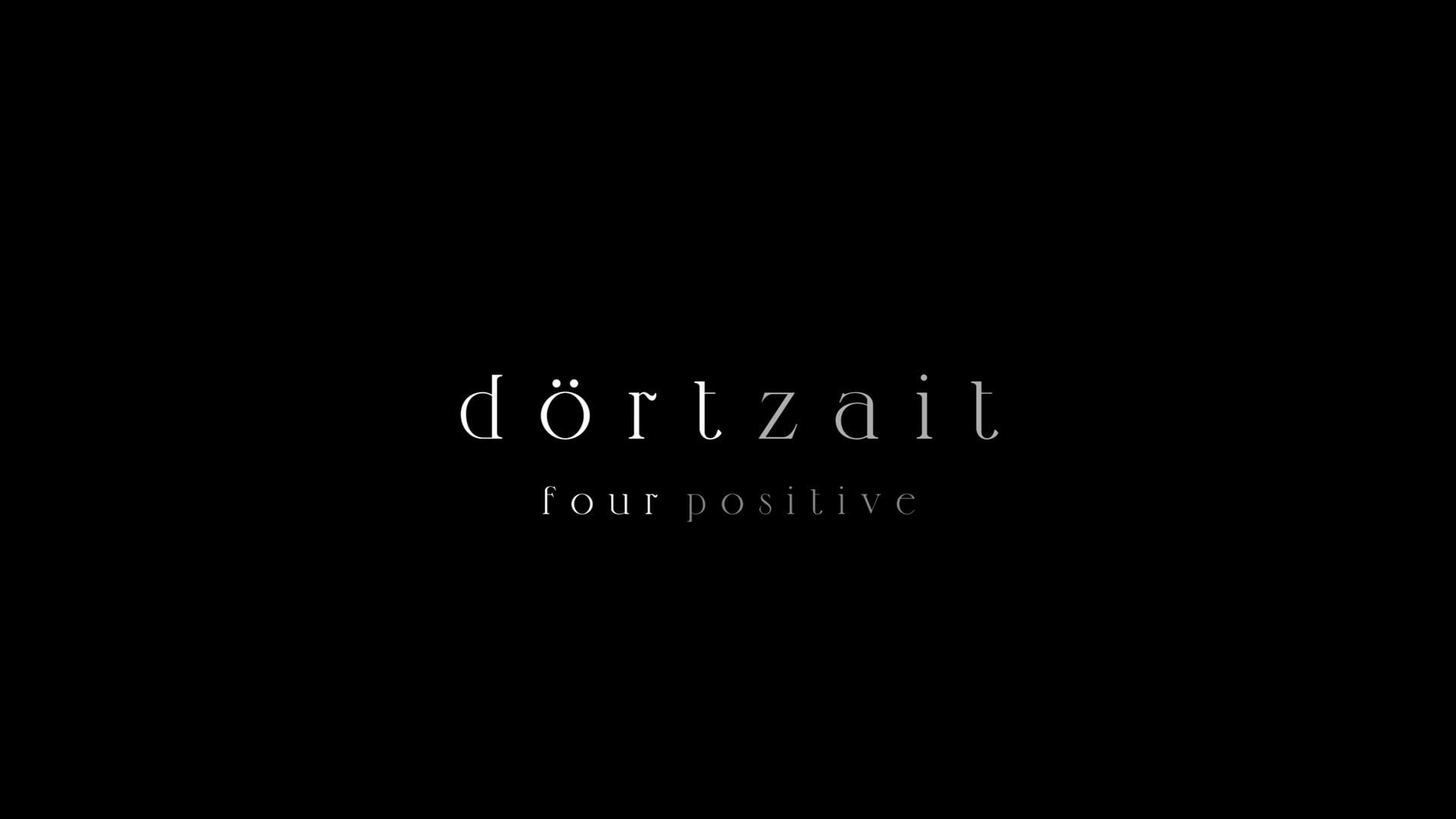 DÖRT ZAİT | FOUR POSITIVE