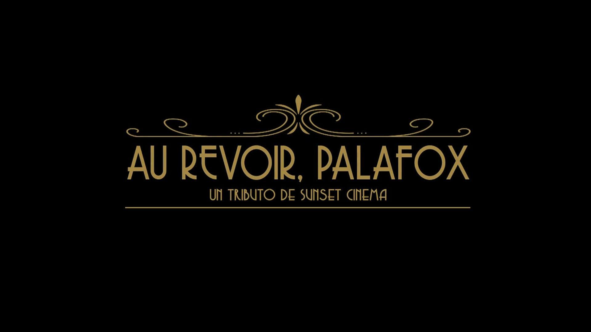 Au Revoir, Palafox